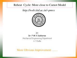 Reheat  Cycle: More close to Carnot Model