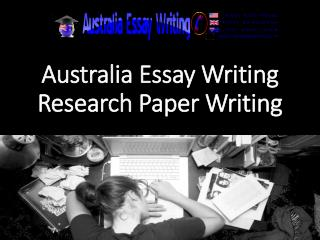Australia Essay Writing Research Paper Writing