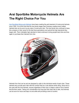 Arai Sportbike Motorcycle Helmets Are The Right Choice For You