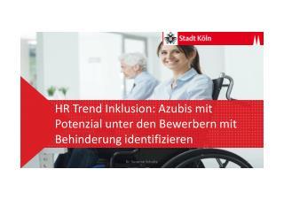 HR Trend Inklusion: Azubis mit Potenzial unter den Bewerbern mit Behinderung identifizieren