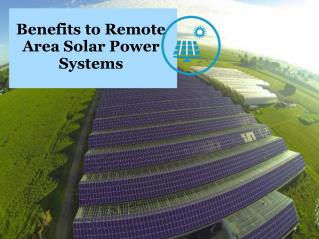 Benefits to Remote Area Solar Power Systems