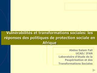 Vuln rabilit s et transformations sociales: les r ponses des politiques de protection sociale en Afrique