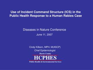 Use of Incident Command Structure ICS in the Public Health Response to a Human Rabies Case