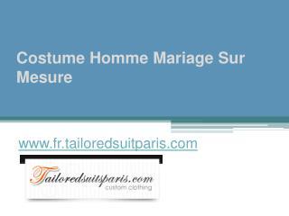 Costume Homme Mariage Sur Mesure - www.fr.tailoredsuitparis.com