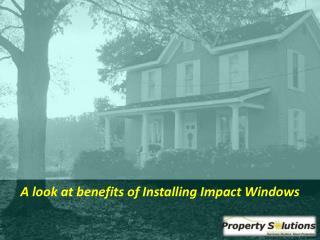 A look at benefits of Installing Impact Windows