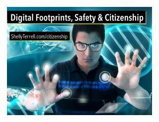 Digital Footprints, Safety & Citizenship