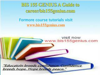 BIS 155 GENIUS A Guide to career/bis155genius.com