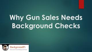 Why Gun Sales Needs Background Checks