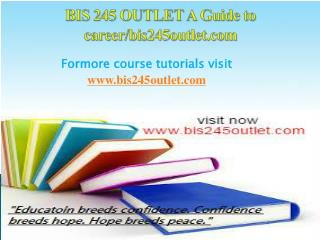 BIS 245 OUTLET A Guide to career/bis245outlet.com