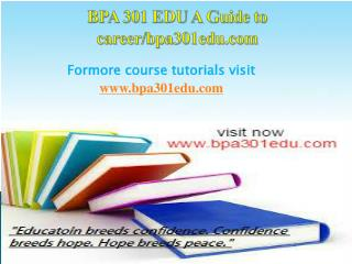 BPA 301 EDU A Guide to career/bpa301edu.com