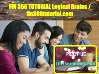 FIN 366 TUTORIAL Logical Brains / fin366tutorial.com