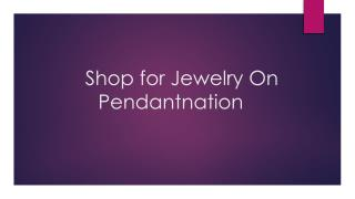 Shop for Jewelry On Pendantnation