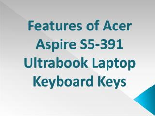 Features of Acer Aspire S5-391 Ultrabook Laptop Keyboard Keys