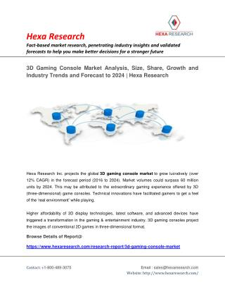 3D Gaming Console Market Analysis, Size, Share, Growth and Forecast to 2024 | Hexa Research