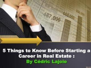 Cédric Lajoie - 5 Things to Know Before Starting a Career in Real Estate