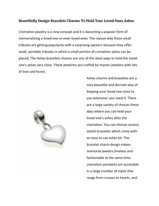 Beautifully Design Bracelets Charms To Hold Your Loved Ones Ashes