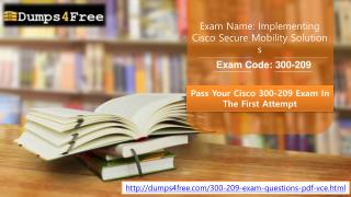 Pass your 300-209 certification Exam With Dumps4free