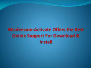 Mcafeecom-Activate Offers the Best Online Support For Redeem, Download & Install