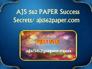 AJS 562 PAPER Success Secrets/ ajs562paper.com