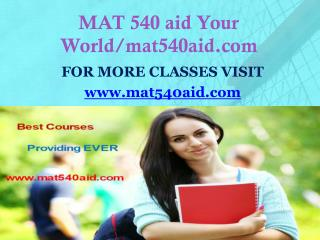 MAT 540 aid Your World/mat540aid.com