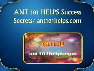 ANT 101 HELP Success Secrets/ ant101helps.com