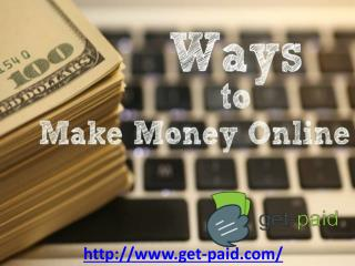 Ways to Make Money Online with get-paid.com