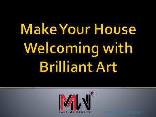 Make Your House Welcoming with Brilliant Art