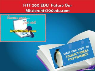 HTT 200 EDU  Future Our Mission/htt200edu.com
