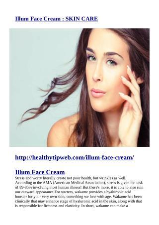 http://healthytipweb.com/illum-face-cream/