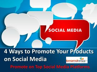 Four Ways to Promote Your Product on Social Media.