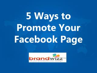 Five Ways To Promote Your Facebook Page