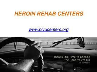 HEROIN REHAB CENTERS - www.blvdcenters.org