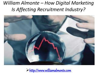 William Almonte – How Digital Marketing Is Affecting Recruitment Industry?