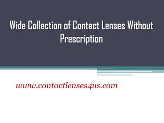 Wide Collection of Contact Lenses Without Prescription - www.contactlenses4us.com