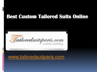 Best Custom Tailored Suits Online - www.tailoredsuitparis.com