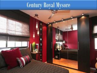 Century Royale Mysore | Century Royale Mysore Bangalore 9739976422