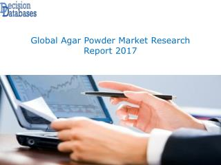 Latest Release: Global Agar Powder Market 2017 Industry Growth and Key Opportunities