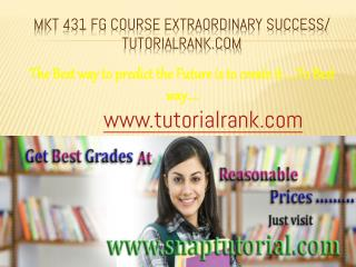 MKT 431 final guide Course Extraordinary Success/ tutorialrank.com