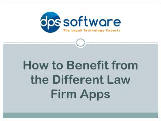 How to Benefit from the Different Law Firm Apps