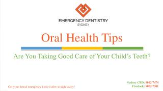 Oral Health Tips: Are You Taking Good Care of Your Child's Teeth?