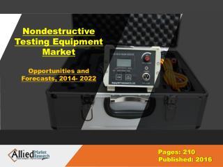 Nondestructive Testing Equipment Market Size & Share, Forecast- 2022