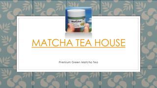 Matcha Tea House Presentation
