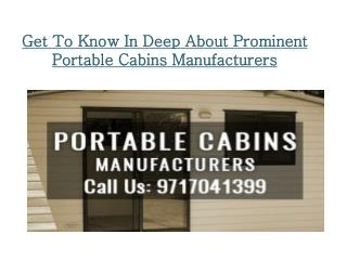 Get To Know In Deep About Prominent Portable Cabins Manufacturers