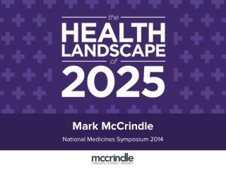 National Medicines Symposium 2014 Mark McCrindle