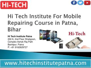 Hi Tech Institute For Mobile Repairing Course in Patna, Bihar