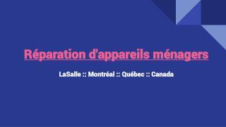 Fournir mêmes journée services de réparation d'appareils ménagers à Montréal
