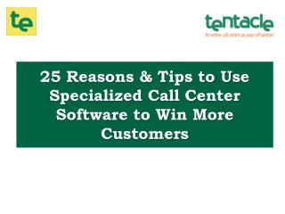Top Reasons & Tips to Use Specialized Call Center Software for Your Business