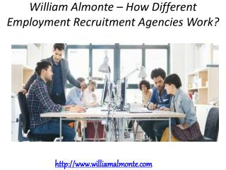 William Almonte – How Different Employment Recruitment Agencies Work?