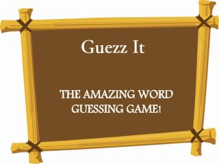 GUEZZIT – IT'S A CHALLENGE AND FUN TOO!