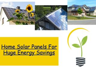 Home solar panels for huge energy savings